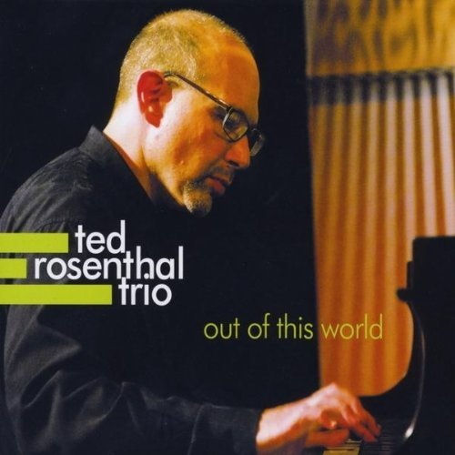 http://www.smooth-jazz.de/Woodrow/Ted%20Rosenthal%20Trio/Outofthisworld.jpg