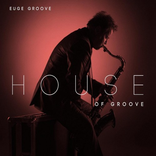euge groove house of groove smooth jazz daily